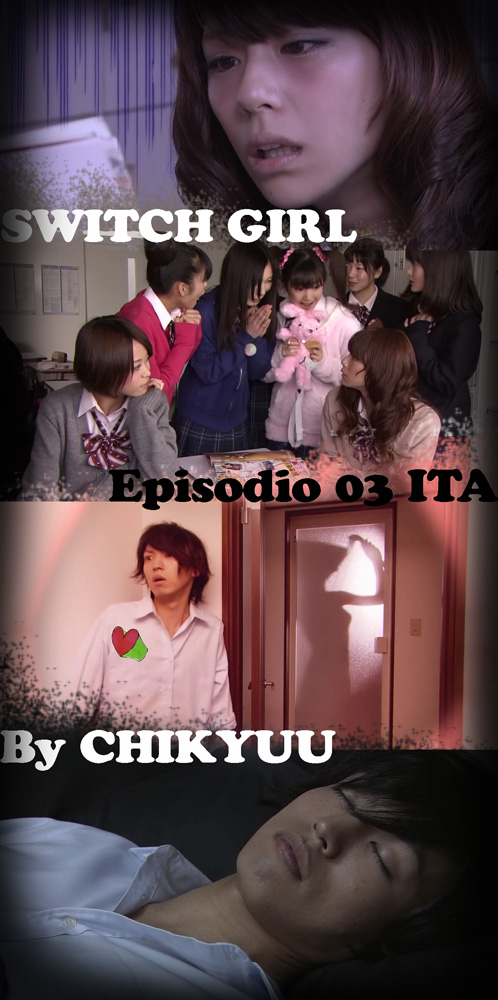Switch Girl ep 03 ITA by CHIKYUU